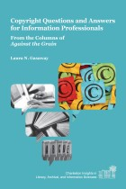 Book Cover: Copyright Questions and Answers for Information Professionals: From the Columns of Against the Grain