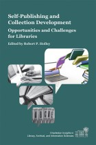 Book Cover: Self-Publishing and Collection Development: Opportunities and Challenges for Libraries