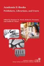 Book Cover: Academic E-Books: Publishers, Librarians, and Users